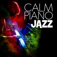Calm Piano Jazz — Piano Jazz Calming Music Academy
