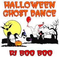 Halloween Ghost Dance — DJ Boo Boo