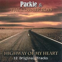 Highway of My Heart — Packie & the Corner Boys
