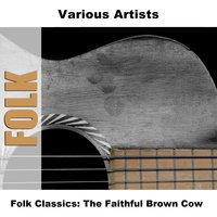 Folk Classics: The Faithful Brown Cow — сборник