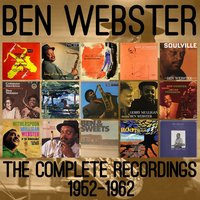 The Complete Recordings: 1952-1962 — Ben Webster