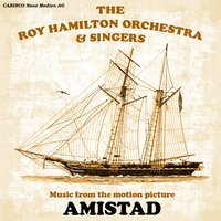 Amistad - Music from the Motion Picture — The Roy Hamilton Orchestra & His Singers