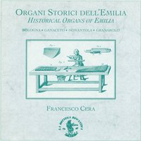 Historical Organs of Emilia (Italy) — Francesco Cera