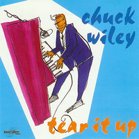 Tear It Up — Chuck Wiley