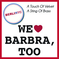 A Touch of Velvet - A Sting Of Brass (We Love Barbra, too) — BerliNYC