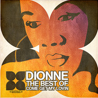 The Best Of - Come Get My Lovin' — Dionne