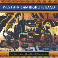 Salute to Highlife Pioneers — West African Highlife Band