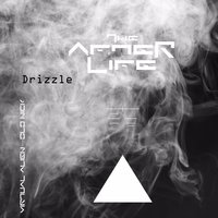 Drizzle (The After Life) — Old Nick & Virtual Alien