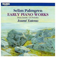 Selim Palmgren : Early Piano Works — Izumi Tateno