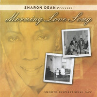 Morning Love Song — Sharon Dean Presents