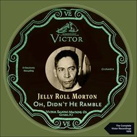 Oh, Didn't He Ramble — Jelly Roll Morton's New Orleans Jazzmen