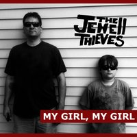 My Girl, My Girl — the Jewell Thieves
