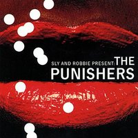 Sly & Robbie Present The Punishers — Sly & Robbie