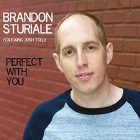 Perfect With You — Brandon Sturiale