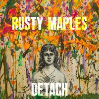 Detach — Rusty Maples