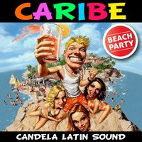 Caribe - Single — Candela Latin Sound