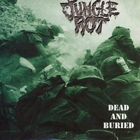 Dead And Buried — Jungle Rot