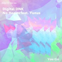 You Go — digital DNK, No Hopes, Yunus