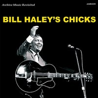 Bill Haley's Chicks — Bill Haley & The Comets