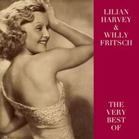 The Very Best Of — Lilian Harvey & Willy Fritsch