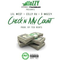 Check'n My Count — Lil' West, Celly Ru & E-Mozzy