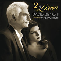 2 In Love — David Benoit, Jane Monheit