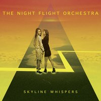Skyline Whispers — The Night Flight Orchestra