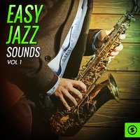 Easy Jazz Sounds, Vol. 1 — сборник
