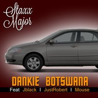 Dankie Botswana — Mouse, Jblack, Staxx Major, JustRobert