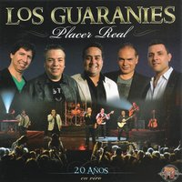 Placer Real (En Vivo) — Los Guaraníes