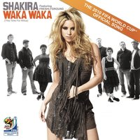 Waka Waka (This Time for Africa) (The Official 2010 FIFA World Cup (TM) Song) — Shakira, Freshlyground