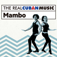 The Real Cuban Music: Mambo — сборник