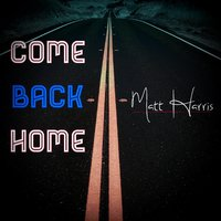 Come Back Home — Matt Harris