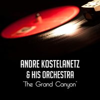 The Grand Canyon — Andre Kostelanetz and His Orchestra, Johnny Cash