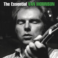 The Essential Van Morrison — Van Morrison