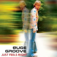 Just Feels Right — Euge Groove