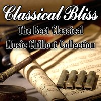 Classical Bliss - The Best Classical Music Chillout Collection — сборник