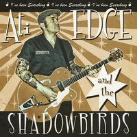 I've Been Searching — Ati Edge & the Shadowbirds