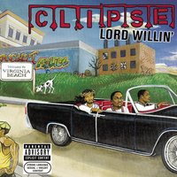 Lord Willin' — Clipse