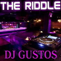 The Riddle — DJ Gustos