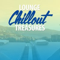 Lounge Chillout Treasures — Best Lounge Chillout