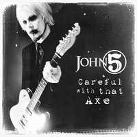 Careful With That Axe — John 5