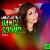 Chemical Feel: Dance Sound, Vol. 3 — сборник