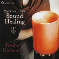 Crystal Bowl Sound Healing — Tryshe Dhevney