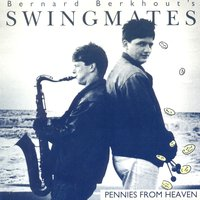 Pennies From Heaven — Bernard Berkhout's Swingmates