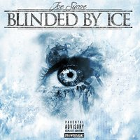 Blinded By Ice — Joe Suave