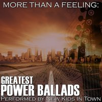 More Than A Feeling: Greatest Power Ballads — New Kids in Town