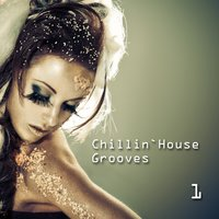Chillin' House Grooves 1 — сборник