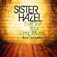 Before The Amplifiers...Live Acoustic — Sister Hazel