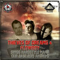 Swiss Hardstyle Mafia (Air Base 2015 Anthem) — Thieves Of Dreams, Flowboy, Thieves Of Dreams & Flowboy